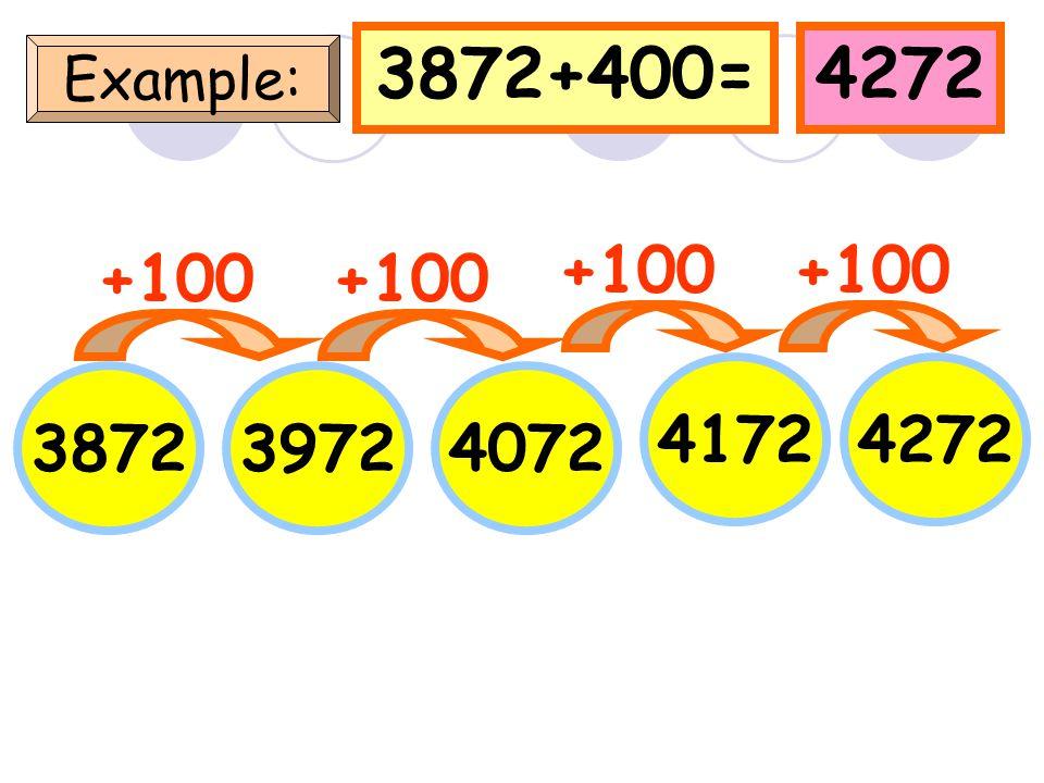 6970+400=7370 Example: 6970 +100 70707170 7270 +100 7370 +100