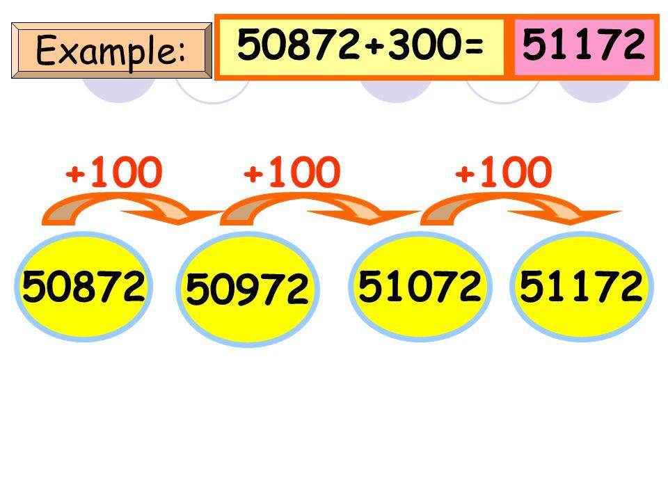 3872+400=4272 Example: 3872 +100 39724072 4172 +100 4272 +100