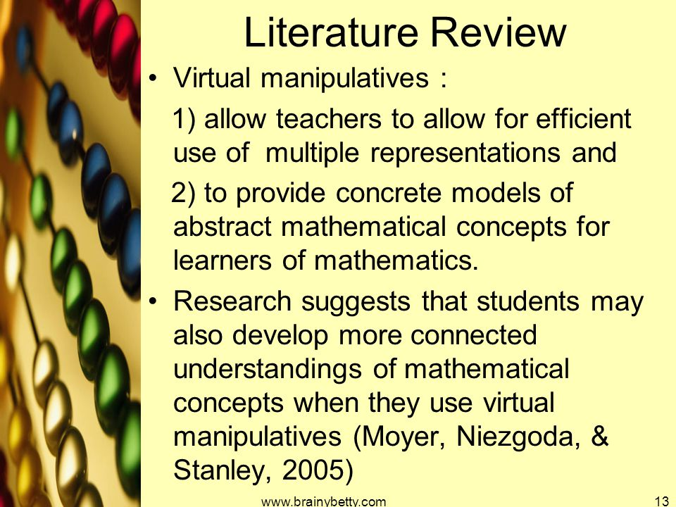 Literature Review Virtual manipulatives : 1) allow teachers to allow for efficient use of multiple representations and 2) to provide concrete models o