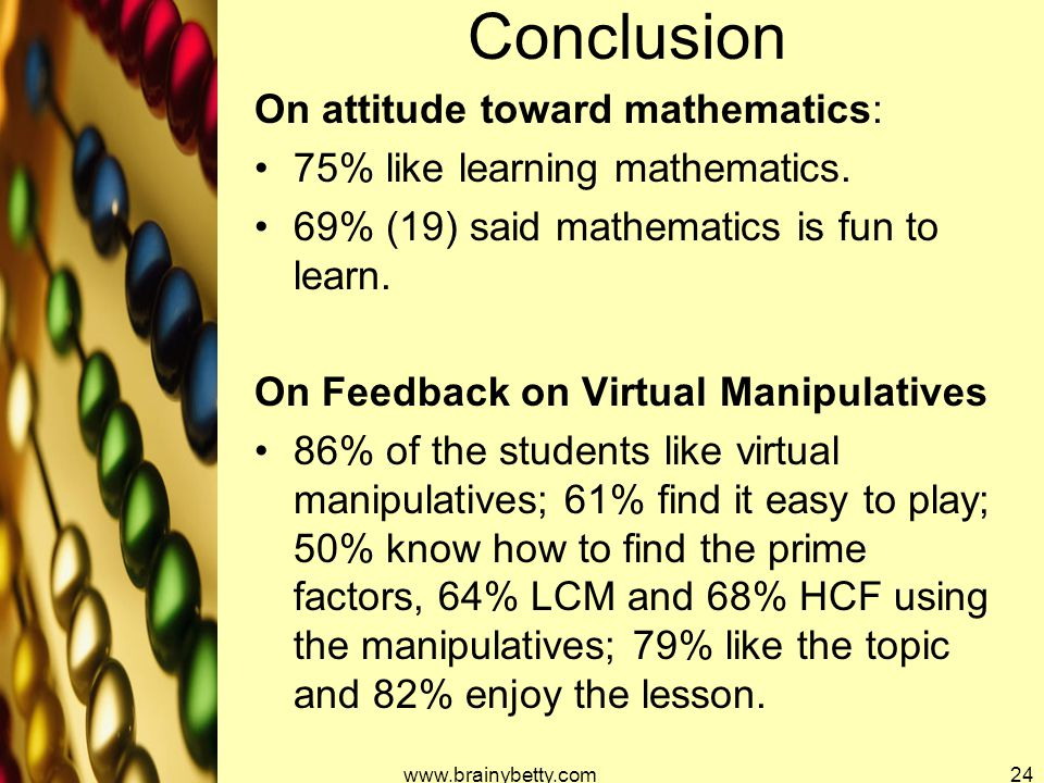 Conclusion On attitude toward mathematics: 75% like learning mathematics.