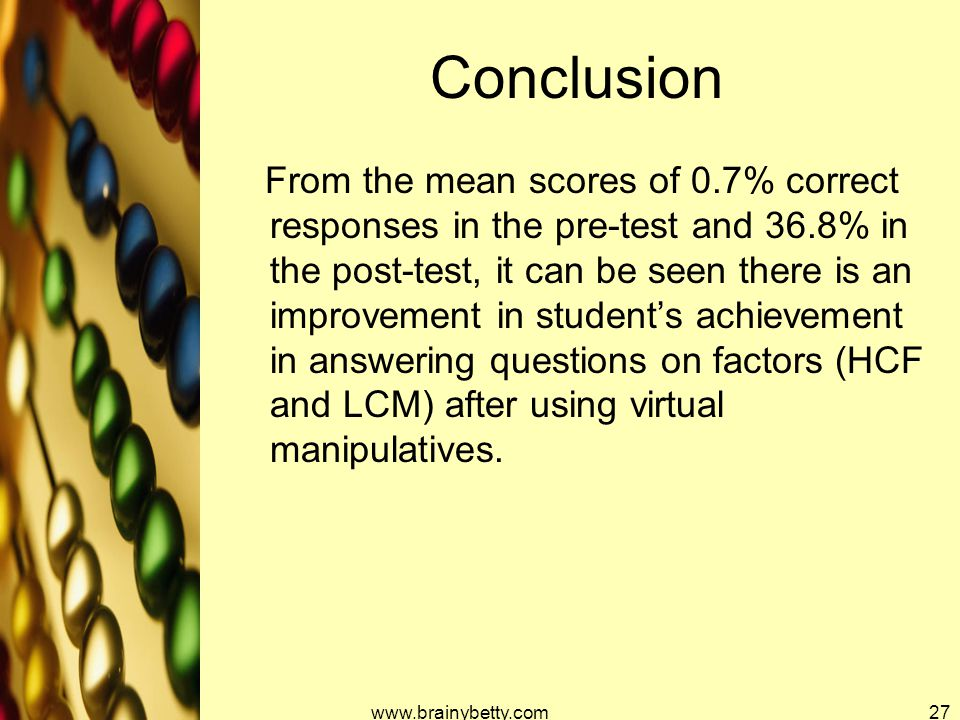 Conclusion From the mean scores of 0.7% correct responses in the pre-test and 36.8% in the post-test, it can be seen there is an improvement in studen