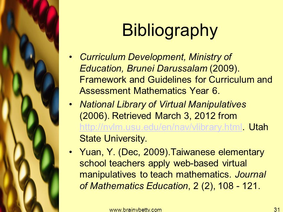 Bibliography Curriculum Development, Ministry of Education, Brunei Darussalam (2009). Framework and Guidelines for Curriculum and Assessment Mathemati