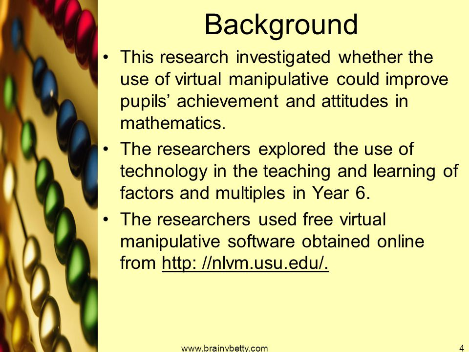 Background This research investigated whether the use of virtual manipulative could improve pupils' achievement and attitudes in mathematics. The rese