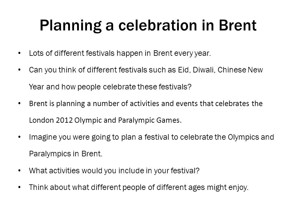 Planning a celebration in Brent Lots of different festivals happen in Brent every year.