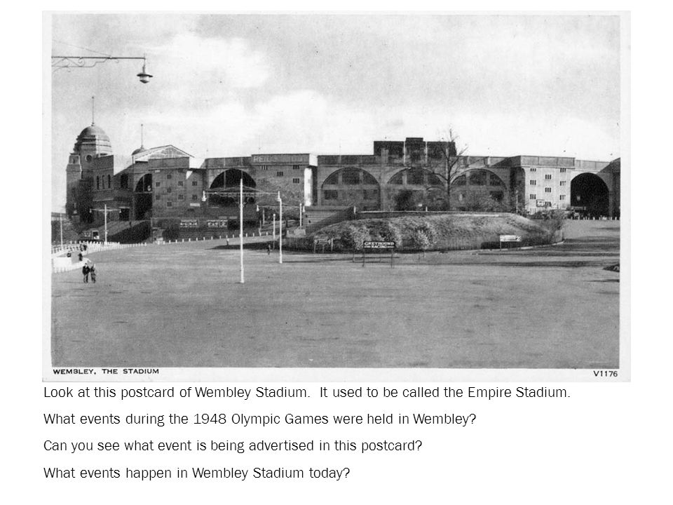 Look at this postcard of Wembley Stadium. It used to be called the Empire Stadium.