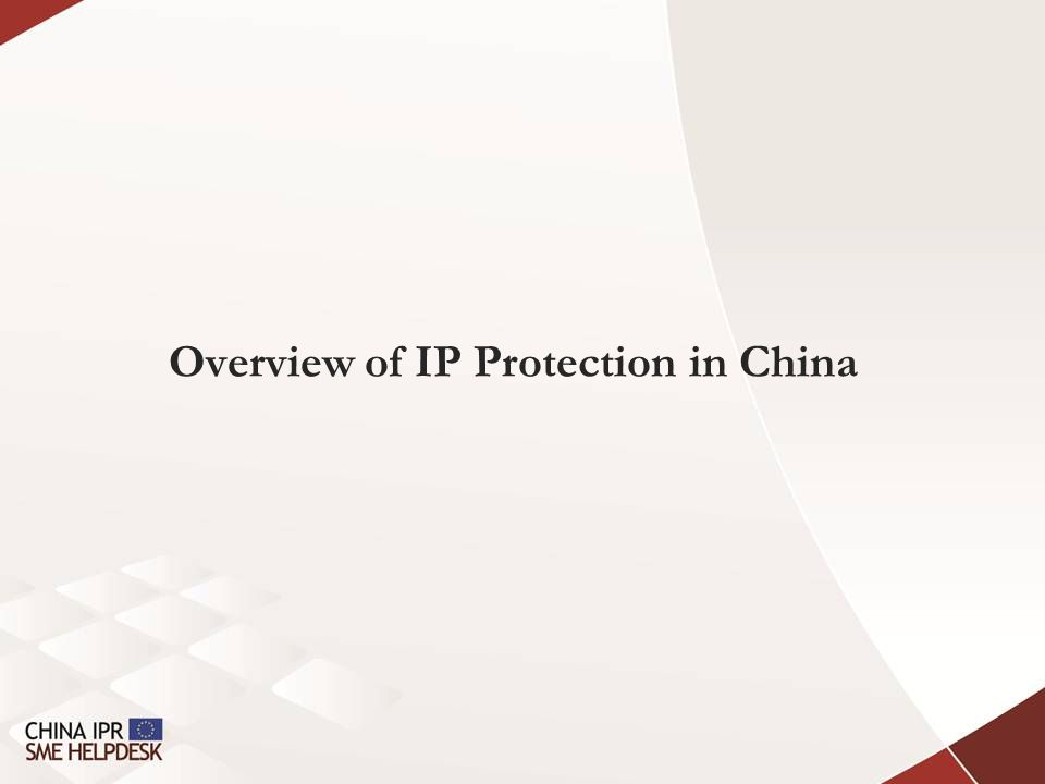 Overview of IP Protection in China