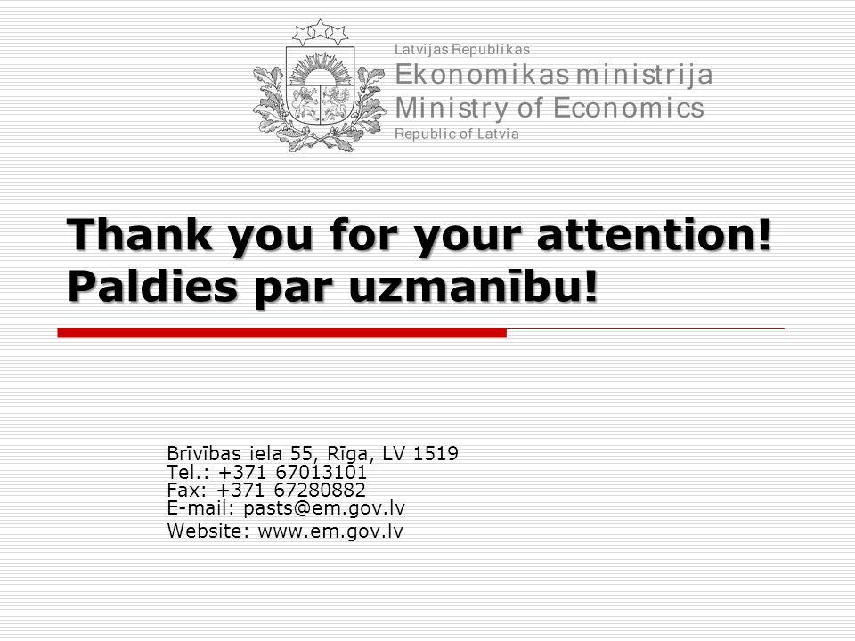 Brīvības iela 55, Rīga, LV 1519 Tel.: +371 67013101 Fax: +371 67280882 E-mail: pasts@em.gov.lv Website: www.em.gov.lv Thank you for your attention! Pa