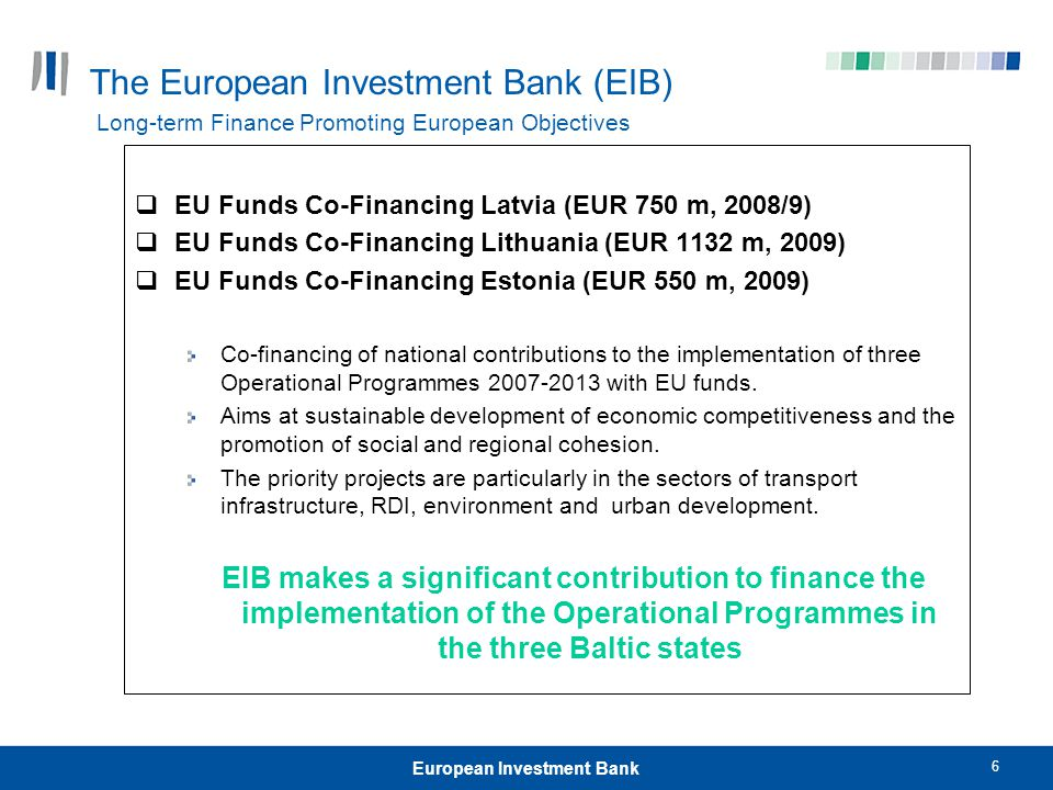 7 European Investment Bank EIB Lending in the EU's Eastern Neighbours The EIB finances projects in Ukraine, Moldova, Armenia, Azerbaijan, Georgia and Russia on the basis of an EU mandate of EUR 3.7 billion for the period 2007-2013* EIB has signed and approved financing operations totalling over EUR 1.3 billion for major investment projects in the region in the past three years.