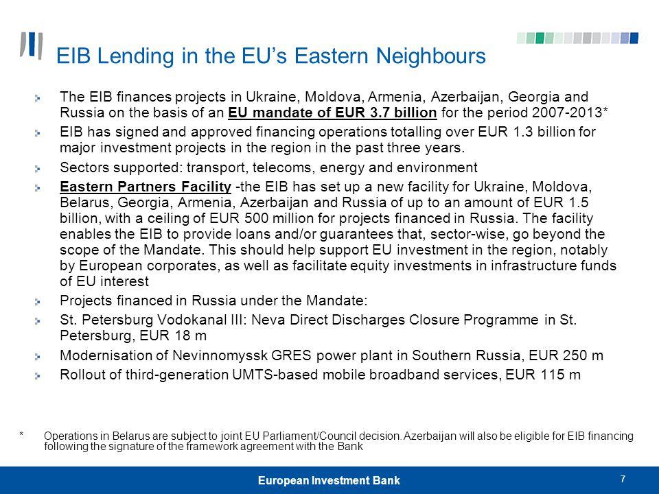 7 European Investment Bank EIB Lending in the EU's Eastern Neighbours The EIB finances projects in Ukraine, Moldova, Armenia, Azerbaijan, Georgia and