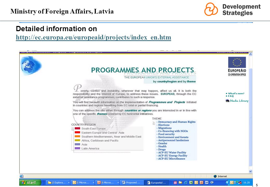Ministry of Foreign Affairs, Latvia 5 Detailed information on http://ec.europa.eu/europeaid/projects/index_en.htm