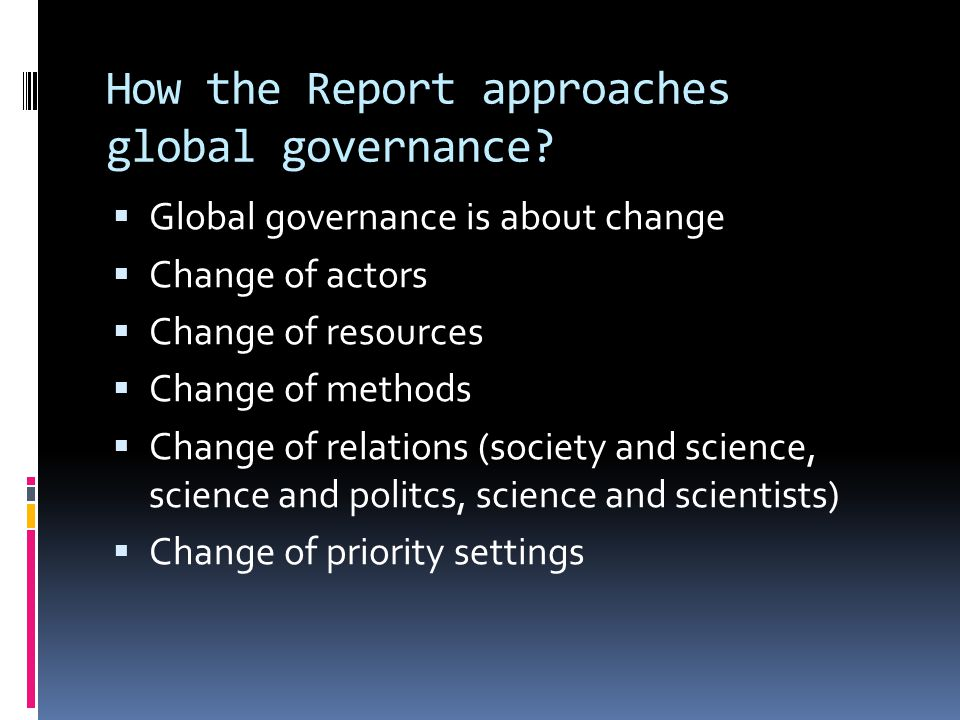 How the Report approaches global governance.