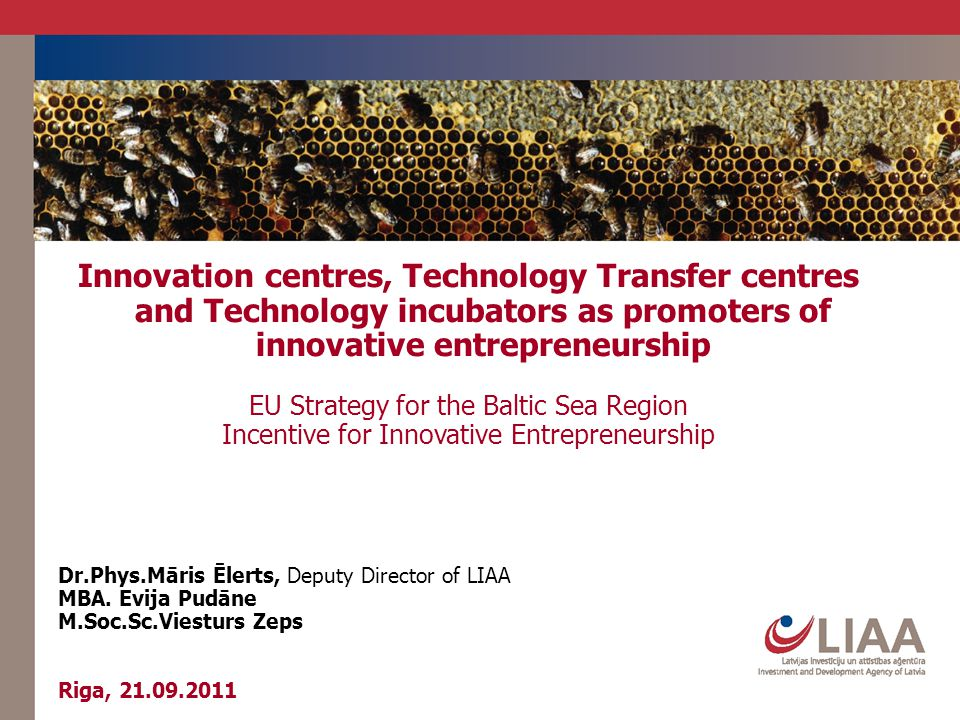 Innovation centres, Technology Transfer centres and Technology incubators as promoters of innovative entrepreneurship EU Strategy for the Baltic Sea R