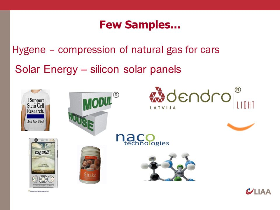 Few Samples... Hygene – compression of natural gas for cars Solar Energy – silicon solar panels
