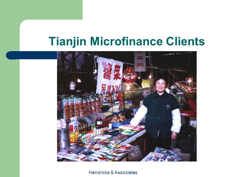 Hendricks & Associates Tianjin Microfinance Clients