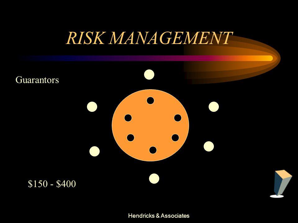 Hendricks & Associates RISK MANAGEMENT $150 - $400 Guarantors