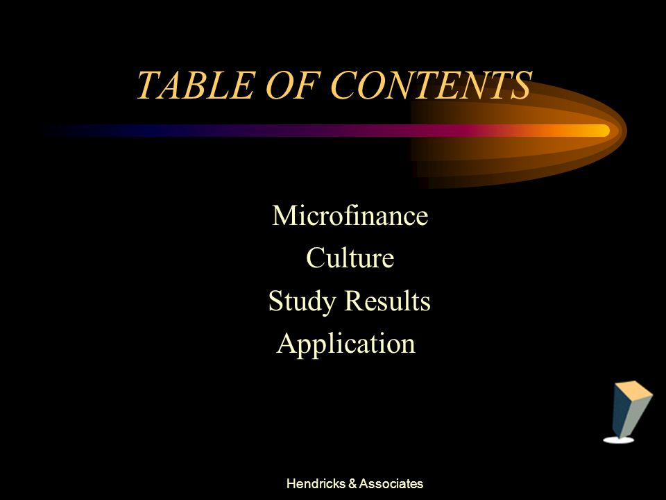 Hendricks & Associates TABLE OF CONTENTS Microfinance Culture Study Results Application