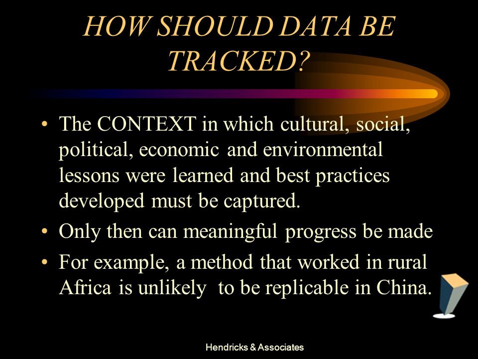 Hendricks & Associates HOW SHOULD DATA BE TRACKED.