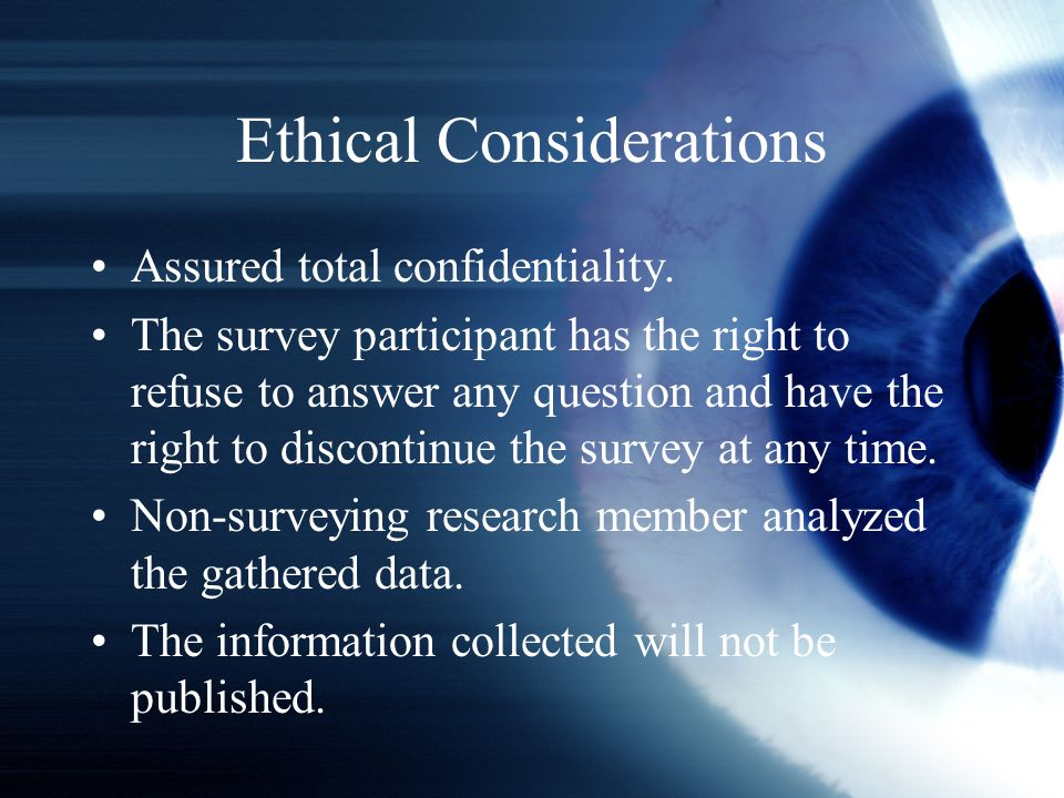Ethical Considerations Assured total confidentiality.