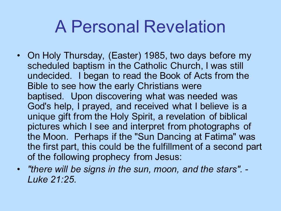 A Personal Revelation On Holy Thursday, (Easter) 1985, two days before my scheduled baptism in the Catholic Church, I was still undecided.
