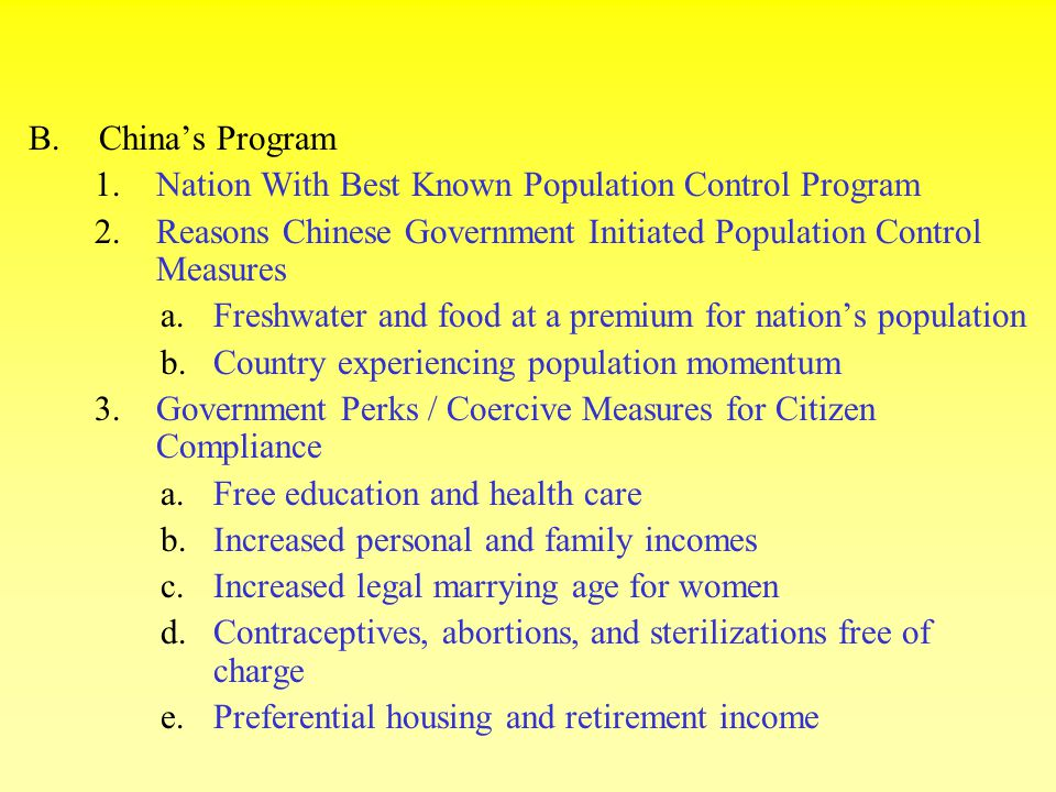 B.China's Program 1.Nation With Best Known Population Control Program 2.Reasons Chinese Government Initiated Population Control Measures a.Freshwater