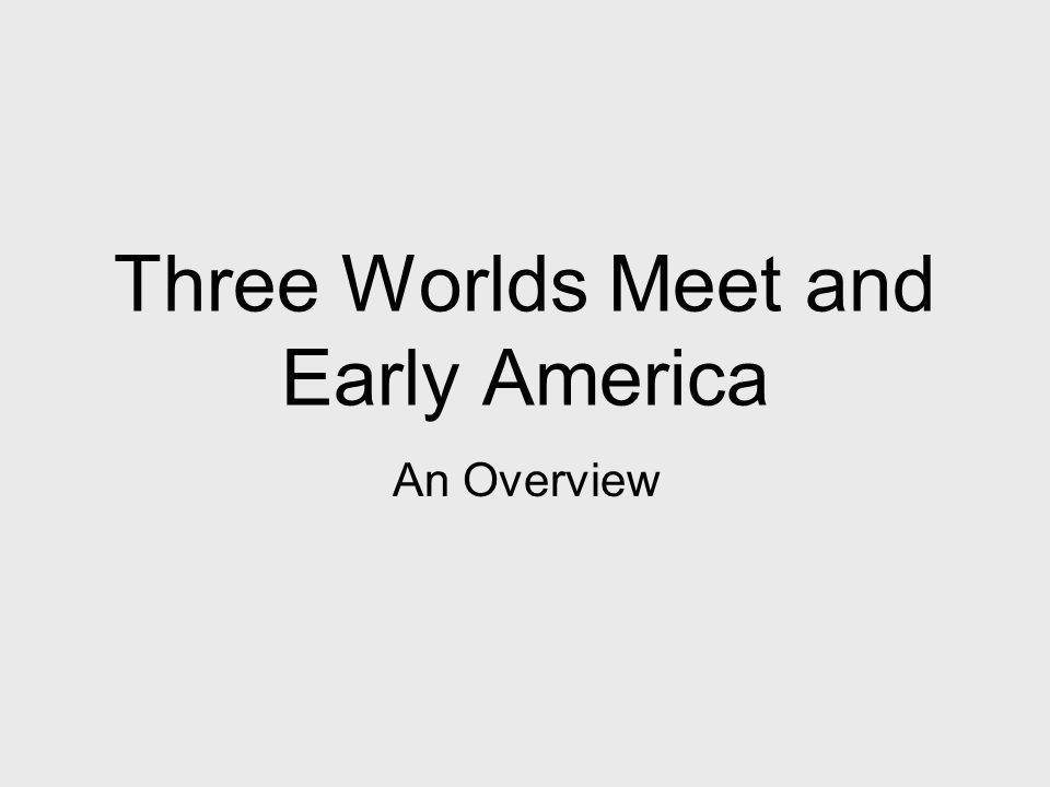 When: Where: What: 1492 (and beyond) North, Central and South America A mixing of peoples and cultures (Native American, African and European)