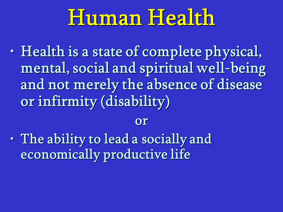 Holistic Concept of Health This concept recognizes the strength of social, economic, personal freedom and environmental influences on healthThis concept recognizes the strength of social, economic, personal freedom and environmental influences on health DeterminantsDeterminants –Heredity –Health and family welfare services –Environment –Life-style –Socio-economic conditions