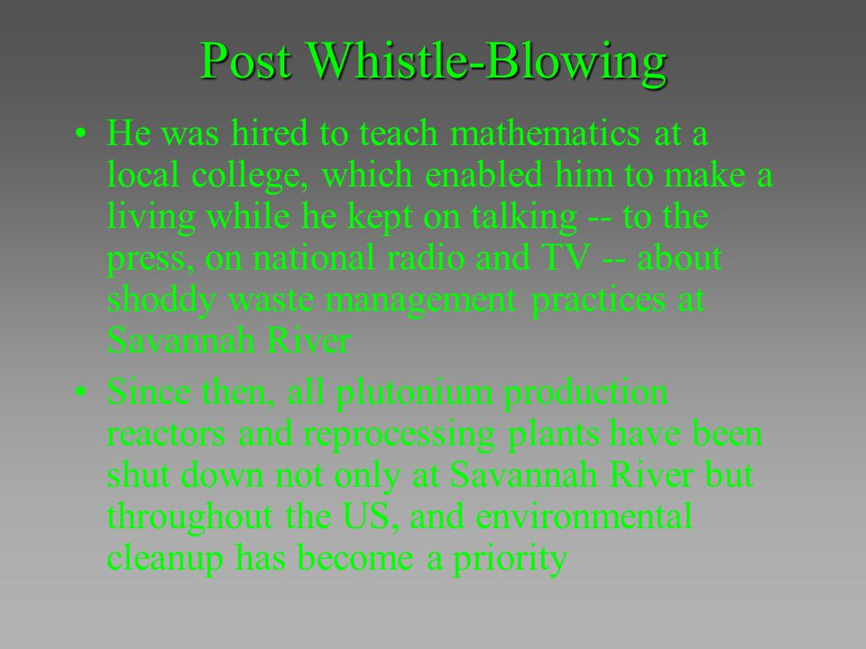 Post Whistle-Blowing He was hired to teach mathematics at a local college, which enabled him to make a living while he kept on talking -- to the press
