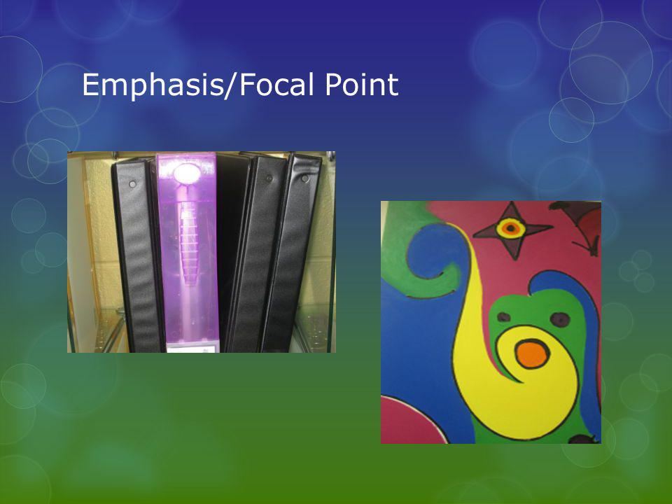 Emphasis/Focal Point