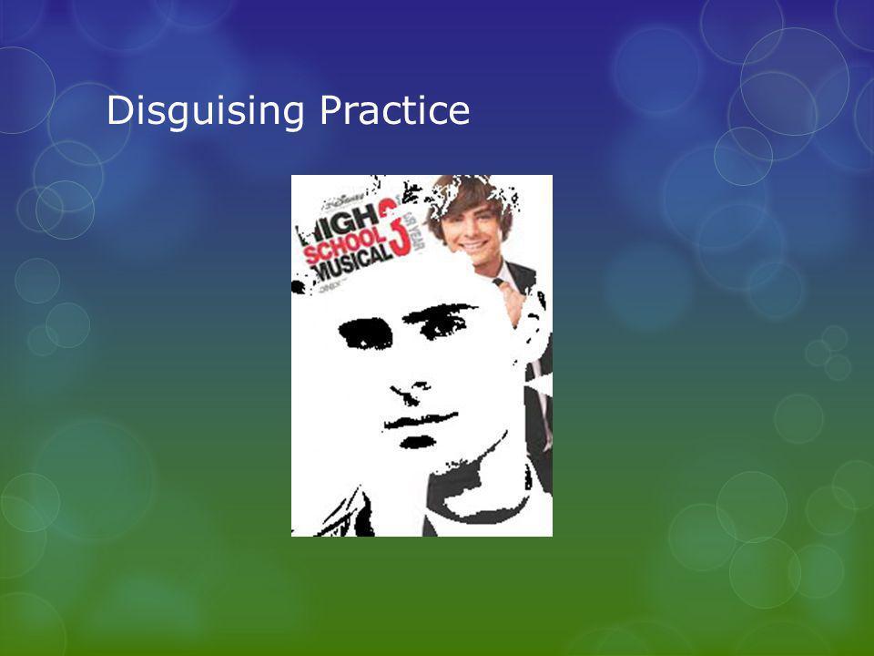 Disguising Practice