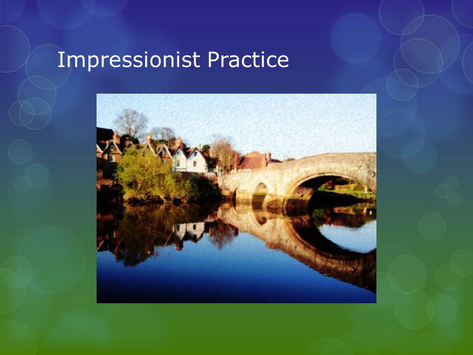 Impressionist Practice