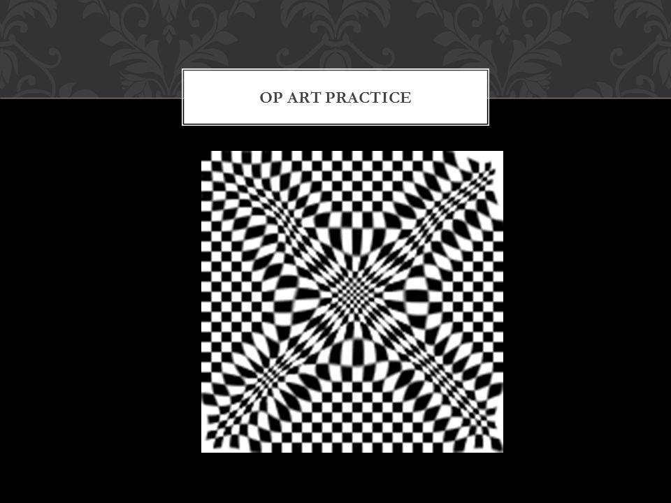 OP ART PRACTICE