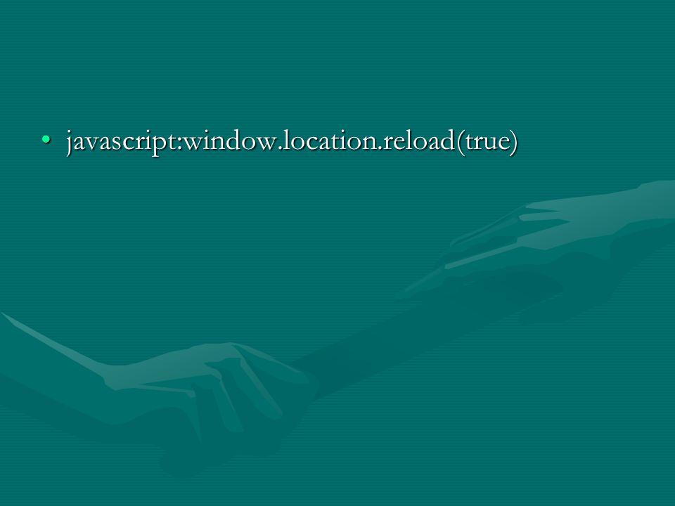 javascript:window.location.reload(true)javascript:window.location.reload(true)