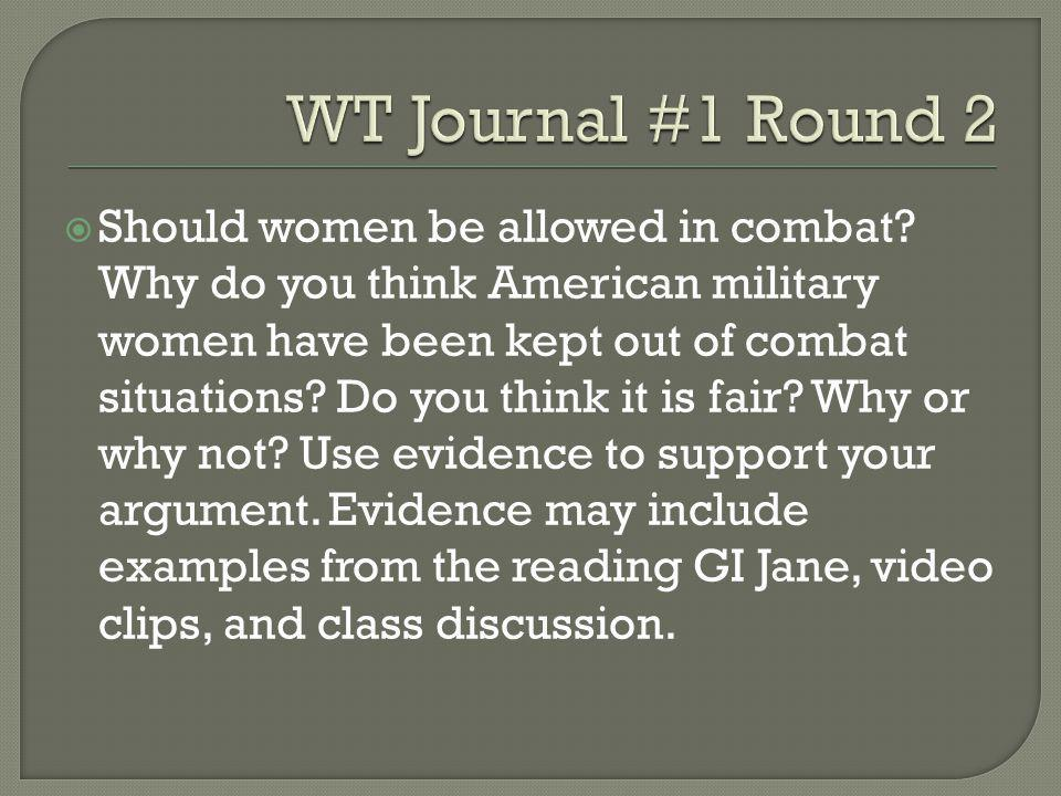  Should women be allowed in combat? Why do you think American military women have been kept out of combat situations? Do you think it is fair? Why or