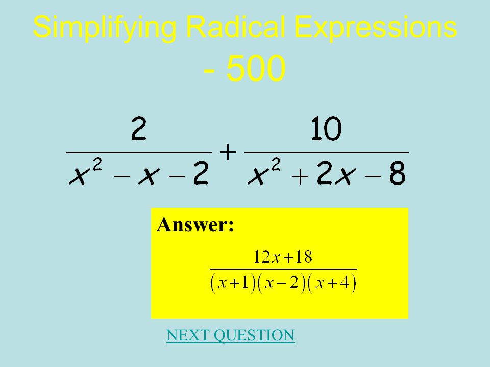 Simplifying Radical Expressions - 400 Answer: NEXT QUESTION