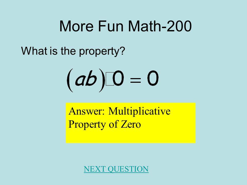 More Fun Math- 100 Answer: 23 Evaluate when a=5, b=2, c=6