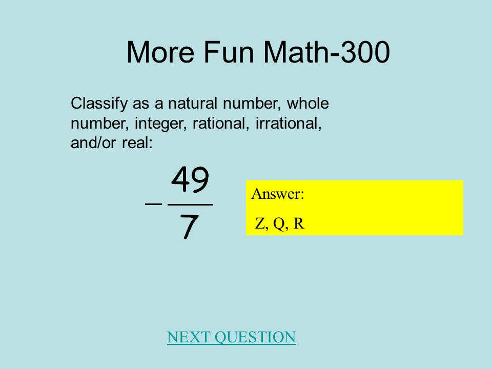 NEXT QUESTION Answer: Multiplicative Property of Zero What is the property? More Fun Math-200