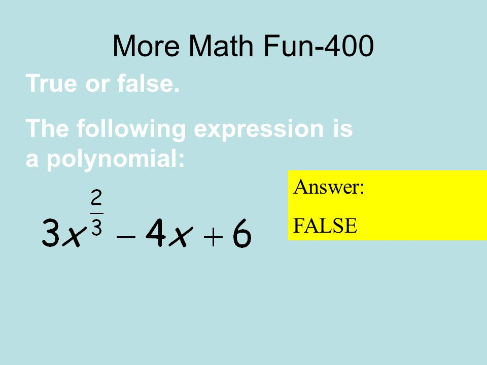 NEXT QUESTION More Fun Math-300 Answer: Z, Q, R Classify as a natural number, whole number, integer, rational, irrational, and/or real: