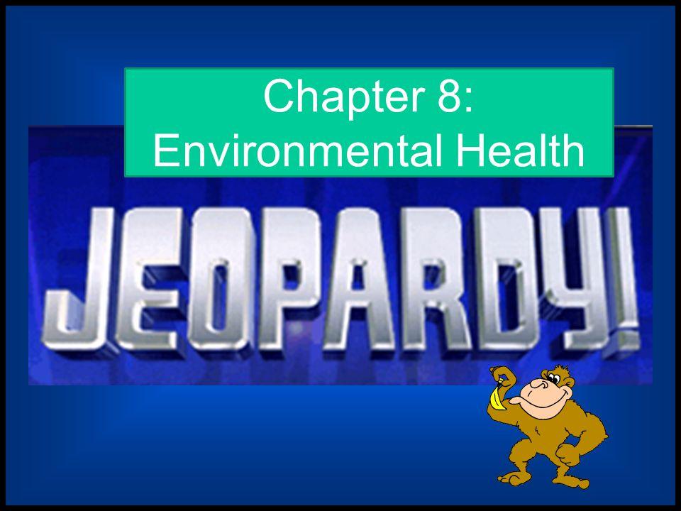 Chapter 8: Environmental Health
