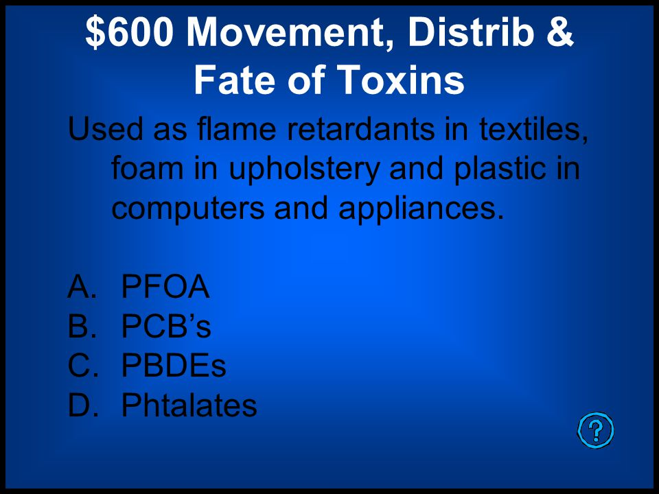 "$400 Movement, Distr & Fate of Toxins Name 3 ways that ""toxins"" enter into an organism."