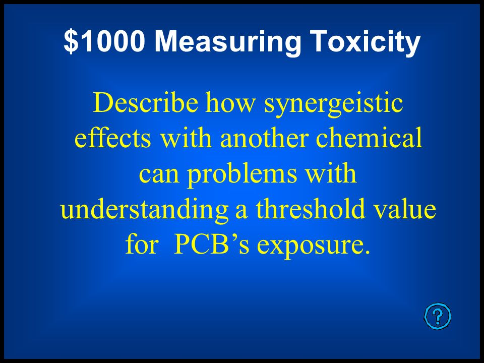 $800 Measuring Toxicity Detection of toxic chemicals depends upon A. how many chemicals are present. B. how many individuals respond to them at a cert