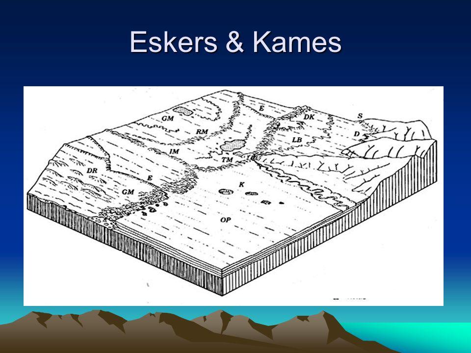 Eskers & Kames
