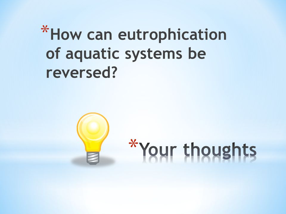 * How can eutrophication of aquatic systems be reversed?