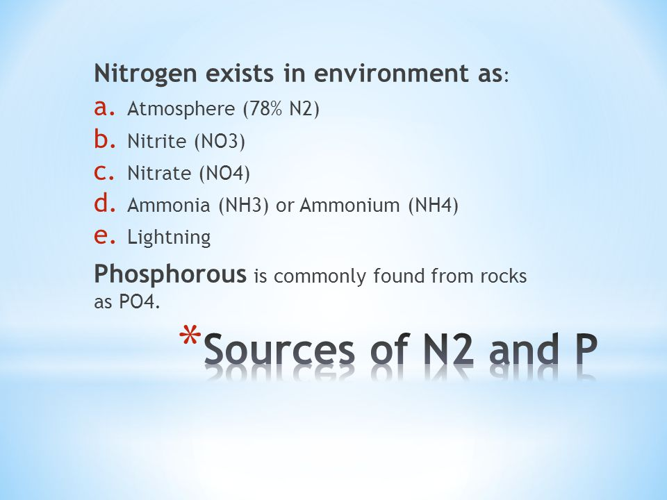 Nitrogen exists in environment as : a. Atmosphere (78% N2) b.