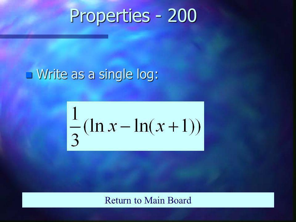 Properties - 100 n Expand Return to Main Board