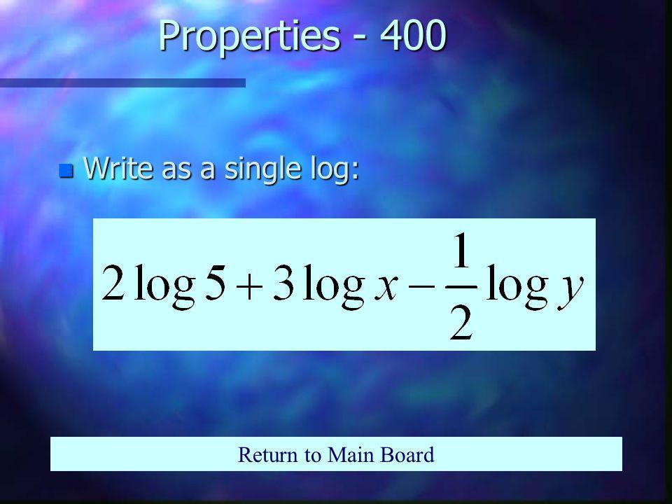 Properties - 300 Return to Main Board n Expand