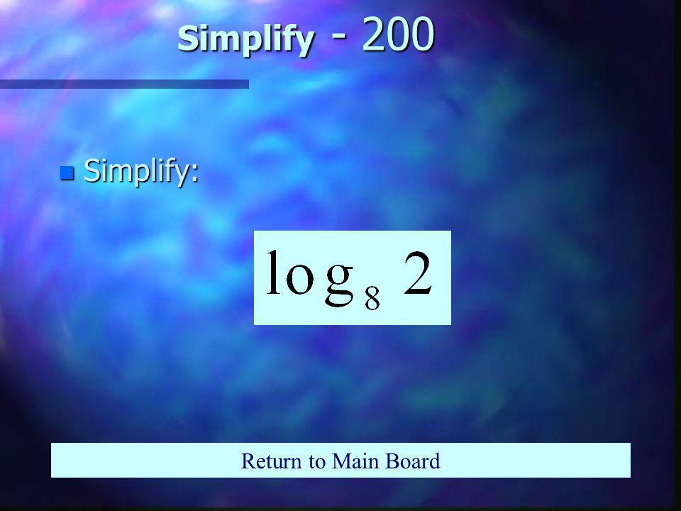 Simplify -100 n Simplify Return to Main Board