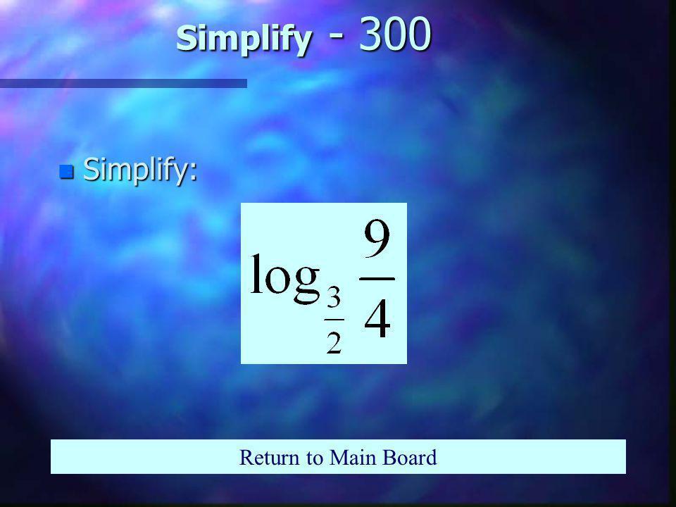 Simplify - 200 n Simplify: Return to Main Board