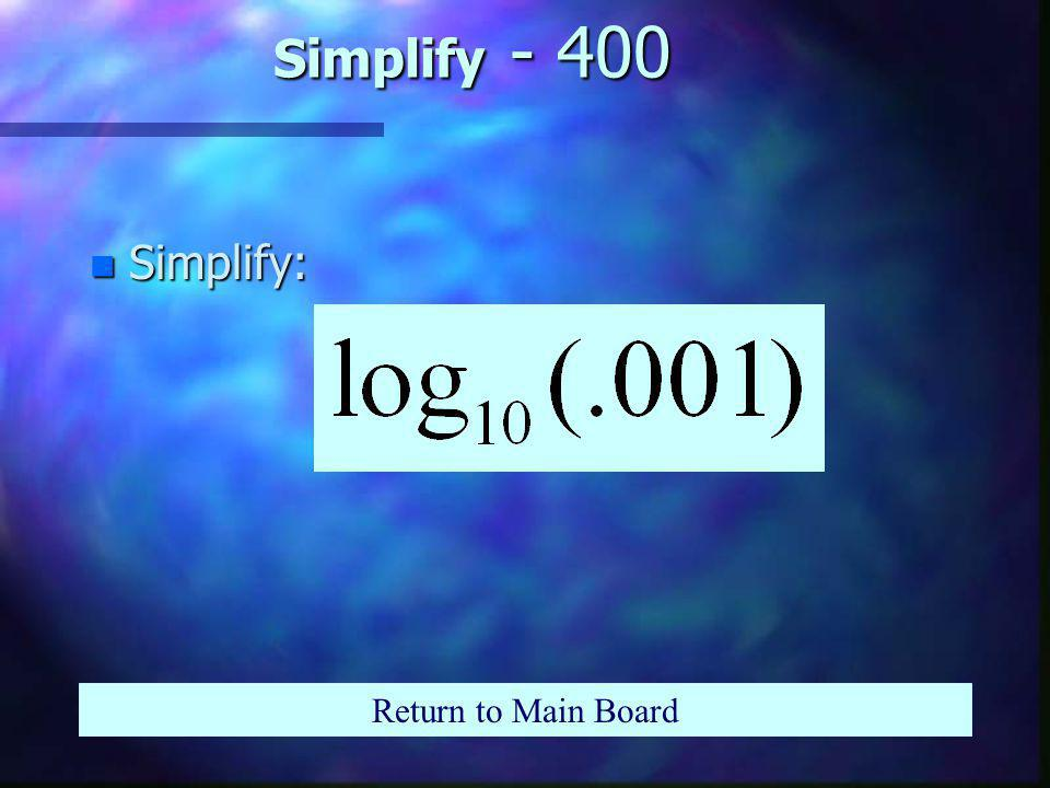 Simplify - 300 n Simplify: Return to Main Board