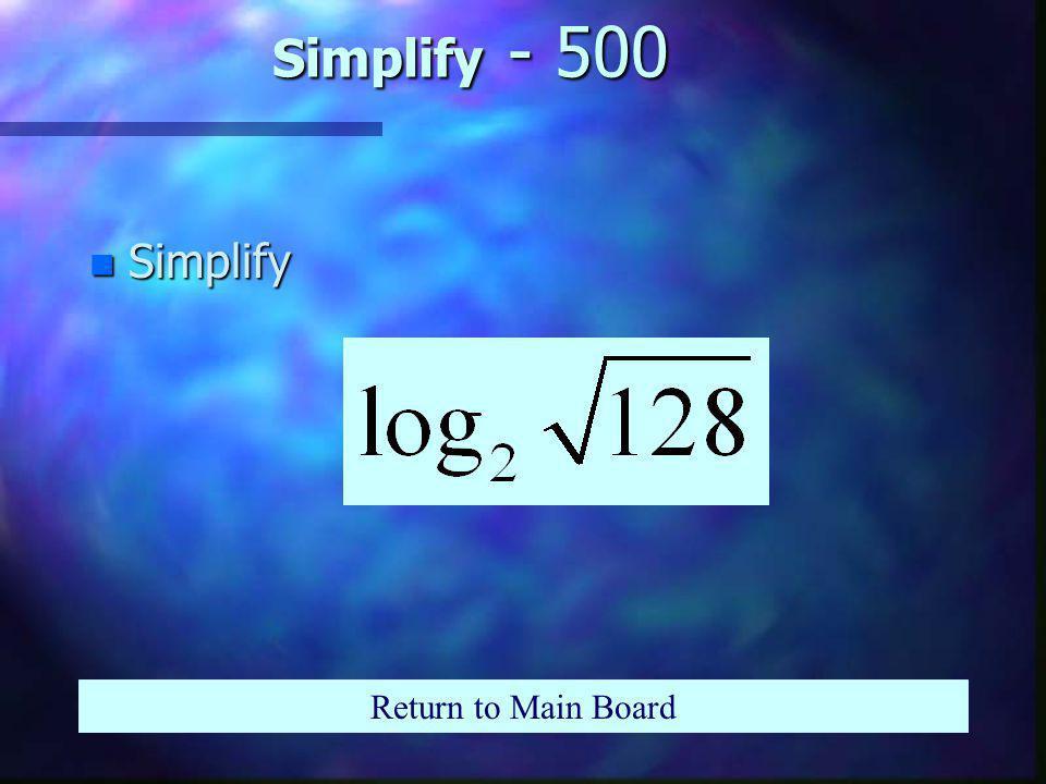 Simplify - 400 n Simplify: Return to Main Board