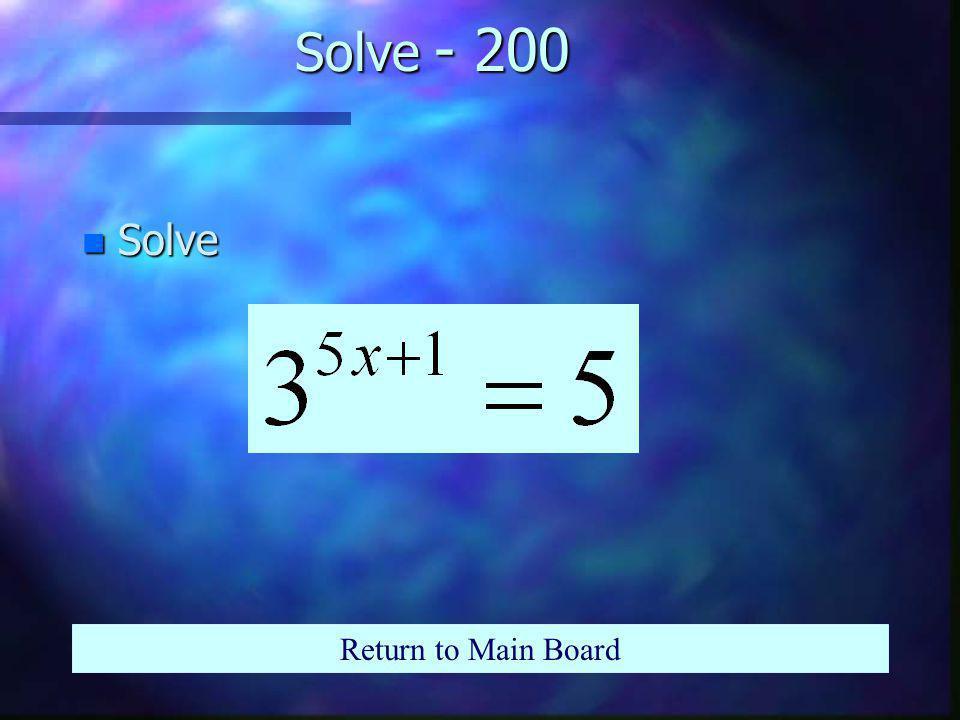 Solve - 100 n Solve Return to Main Board